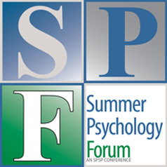 Summer Psychology Forum An SPSP Conference