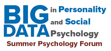 Big Data in Personality and Social Psychology Summer Psychology Forum