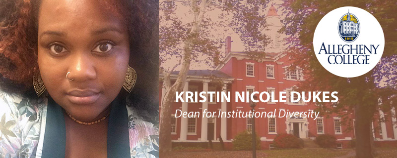 Member Spotlight: Kristin Nicole Dukes is the Dean for Institutional Diversity at Allegheny College in Meadville, PA