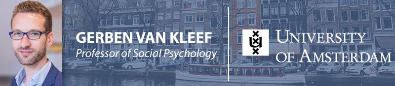 Gerben van Kleef Professor of Social Psychology University of Amsterdam