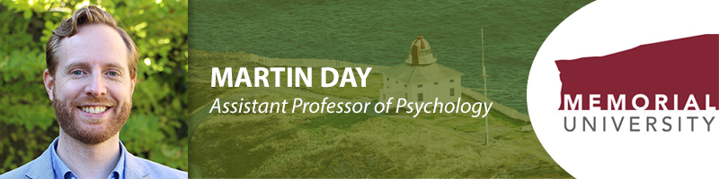 Martin Day Assistant Professor of Psychology Memorial University