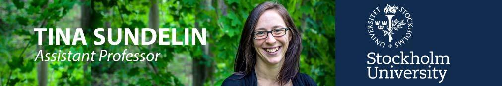 Tina Sundelin Assistant Professor University of Stockholm