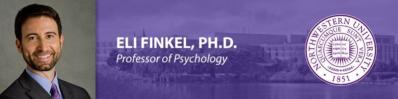 Eli Finkel, Ph.D.