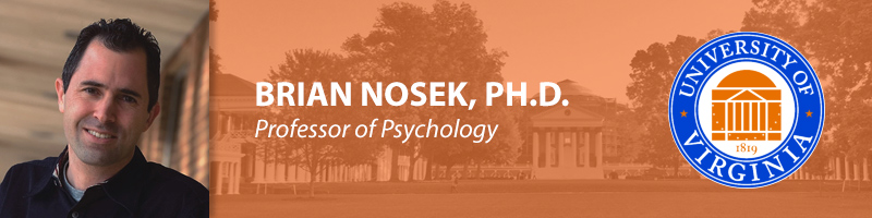Brian Nosek, Ph.D.
