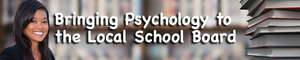 "Image of Cynthia Pickett with the text ""Bringing Psychology to the Local School Board"" over a schoolroom background"