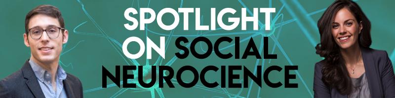Headshots of Jon Freeman and Molly Crockett with neurons behind them and the text Spotlight on Social Neuroscience