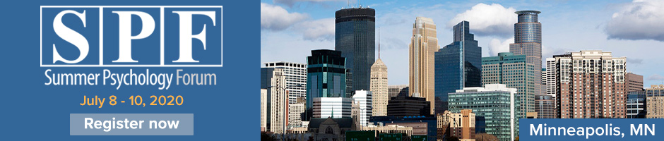Photo of Minneapolis skyline Summer Psychology Forum Early bird registration now open July 8 - 10, 2020 Minneapolis, MN