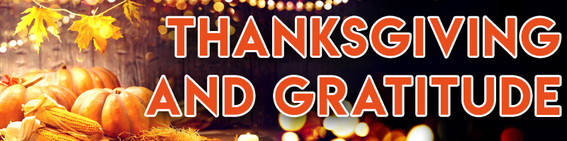 Image of Thanksgiving cornucopia with the text Thanksgiving and Gratitude